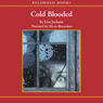 Cold Blooded (Unabridged)