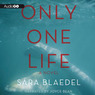 Only One Life (Unabridged)