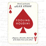 Fooling Houdini: Magicians, Mentalists, Math Geeks, and the Hidden Powers of the Mind (Unabridged)