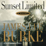 Sunset Limited: A Dave Robicheaux Novel, Book 10 (Unabridged)