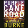 Purple Cane Road: A Dave Robicheaux Novel, Book 11 (Unabridged)