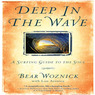 Deep in the Wave: A Surfing Guide to the Soul (Unabridged)