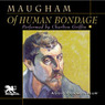 Of Human Bondage (Unabridged)
