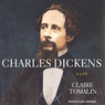 Charles Dickens: A Life (Unabridged)