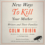 New-ways-to-kill-your-mother-writers-and-their-families-unabridged