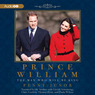 Prince William: The Man Who Will Be King (Unabridged)