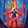 The End of Infinity: A Jack Blank Adventure, Book 3 (Unabridged)