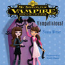 My Sister the Vampire #4: Vampalicious! (Unabridged)