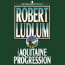 The Aquitaine Progression (Unabridged)