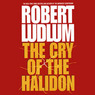 The Cry of the Halidon (Unabridged)