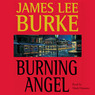 Burning Angel: A Dave Robicheaux Novel, Book 8 (Unabridged)