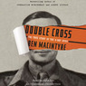 Double Cross: The True Story of the D-Day Spies (Unabridged)