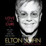 Love Is the Cure: On Life, Loss, and the End of AIDS (Unabridged)