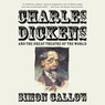 Charles Dickens and the Great Theatre of the World (Unabridged)
