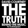 The Truth Behind the Music: The Audiobiography (Unabridged)