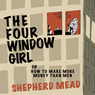 The Four-Window Girl or, How to Make More Money Than Men (Unabridged)