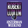 The Osterman Weekend (Unabridged)
