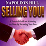 Selling You!: A Practical Guide to Achieving the Most By Becoming Your Best (Unabridged)