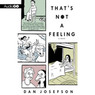 That's Not a Feeling: A Novel (Unabridged)