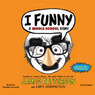 I Funny: A Middle School Story (Unabridged)
