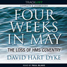 Four Weeks in May: The Loss of HMS Coventry (Unabridged)