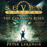 Seven Wonders, Book 1: The Colossus Rises (Unabridged)