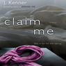 Claim Me: A Novel (Unabridged)