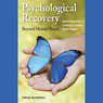 Psychological Recovery: Beyond Mental Illness (Unabridged)