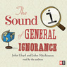 QI: The Sound of General Ignorance (Unabridged)