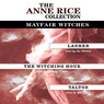 Anne Rice Value Collection: Lasher, The Witching Hour, Taltos