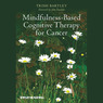 Mindfulness-Based Cognitive Therapy for Cancer (Unabridged)