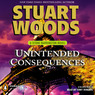 Unintended Consequences: A Stone Barrington Novel, Book 26 (Unabridged)