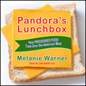 Pandora's Lunchbox: How Processed Food Took Over the American Meal (Unabridged)