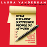 What the Most Successful People Do at Work: A Short Guide to Making Over Your Career (Unabridged)
