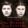 Anne Perry: The Murder of the Century (Unabridged)