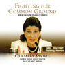Fighting for Common Ground: How We Can Fix the Stalemate in Congress (Unabridged)