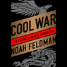 Cool War: The Future of Global Competition (Unabridged)