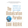 The Globalization Paradox: Democracy and the Future of the World Economy (Unabridged)