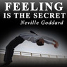 Feeling Is the Secret 1944 (Unabridged)