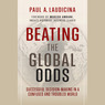Beating the Global Odds: High Stakes Decision-Making for Success (Unabridged)