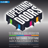 Opening Doors to Teamwork and Collaboration: 4 Keys That Change Everything (Unabridged)