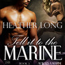 Tell It to the Marine: 1 Night Stand Series: Always a Marine, Book 3 (Unabridged)