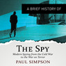 A Brief History of the Spy (Unabridged)