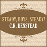Steady, Boys, Steady! (Unabridged)