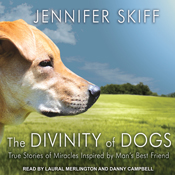 The-divinity-of-dogs-true-stories-of-miracles-inspired-by-mans-best-friend-unabridged