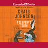 A Serpent's Tooth: A Walt Longmire Mystery, Book 9 (Unabridged)