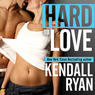 Hard to Love (Unabridged)