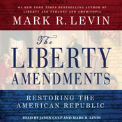 The-liberty-amendments-restoring-the-american-republic-unabridged