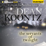 The Servants of Twilight (Unabridged)