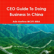 Ceo-guide-to-doing-business-in-china-unabridged